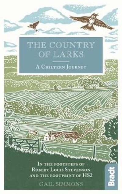 The Country of Larks: A Chiltern Journey - Gail Simmons