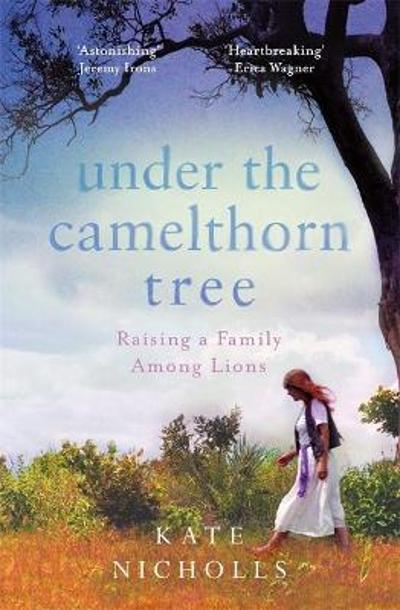 Under the Camelthorn Tree - Kate Nicholls