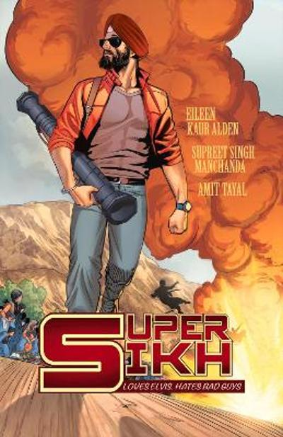 Super Sikh Volume One - Eileen Kaur Alden