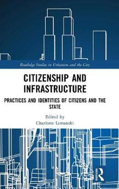 Citizenship and Infrastructure - Charlotte Lemanski