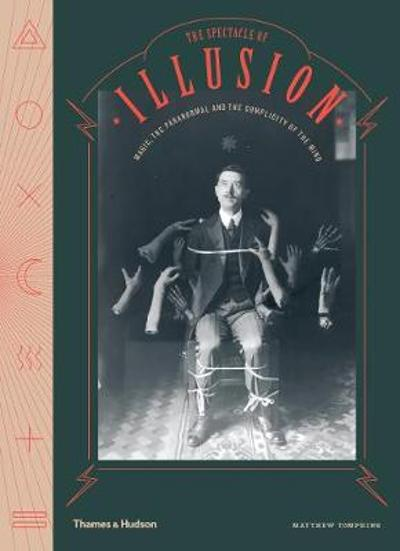 The Spectacle of Illusion - Matthew L. Tompkins