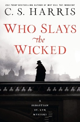 Who Slays The Wicked - C. S. Harris