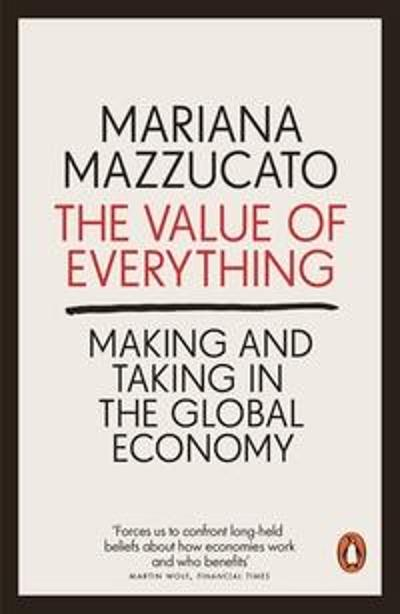 The Value of Everything - Mariana Mazzucato