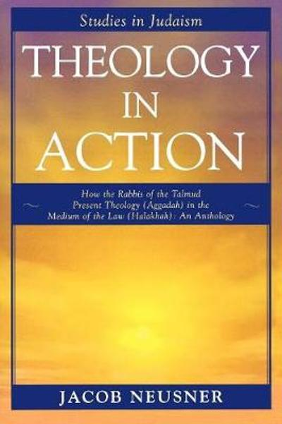 Theology in Action - Jacob Neusner