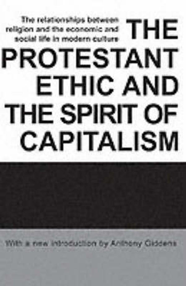 Max Weber   The Protestant Ethic and the Spirit of Capitalism