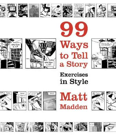 99 Ways to Tell a Story - Matt Madden
