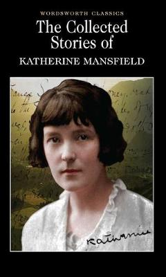 The Collected Short Stories of Katherine Mansfield - Katherine Mansfield