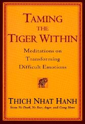 Taming the Tiger within - Thich Nhat Hanh