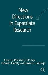 New Directions in Expatriate Research - Michael J. Morley Noreen Heraty David G. Collings