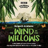 The Wind In The Willows - Kenneth Grahame Alan Bennett Full Cast Leslie Phillips Richard Briers