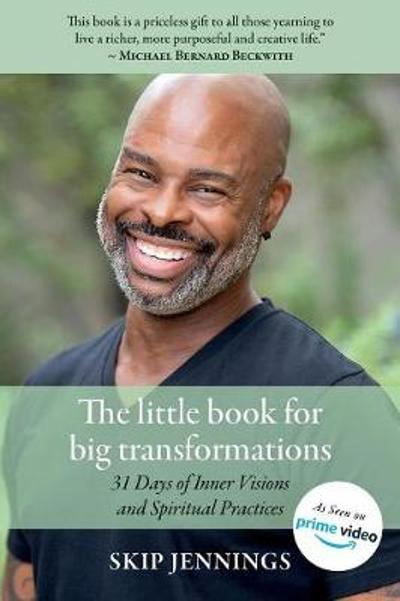The Little Book for Big Transformations - Skip Jennings