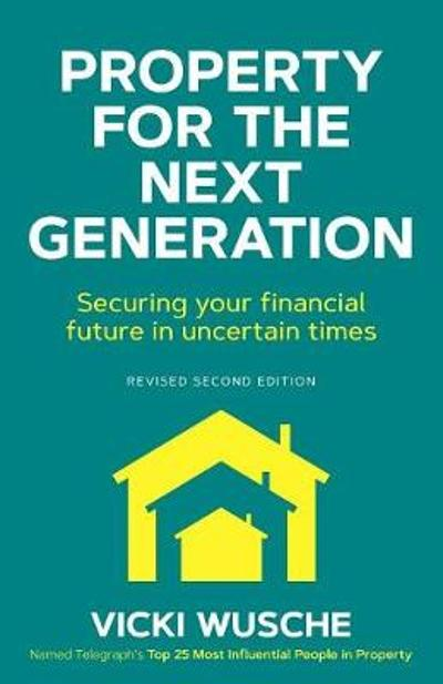 Property for the Next Generation - Vicki Wusche
