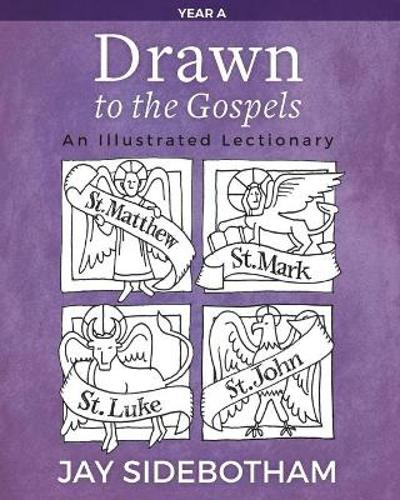 Drawn to the Gospels - Jay Sidebotham