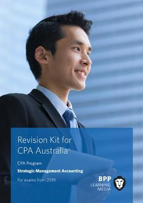 CPA Australia Strategic Management Accounting - BPP Learning Media