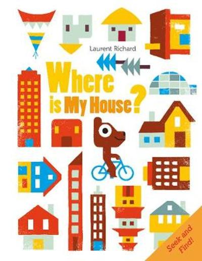 Where Is My House? - Laurent Richard