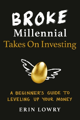 Broke Millennial Takes On Investing - Erin Lowry