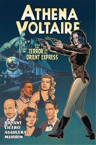 Athena Voltaire and the Terror on the Orient Express - Steve Bryant