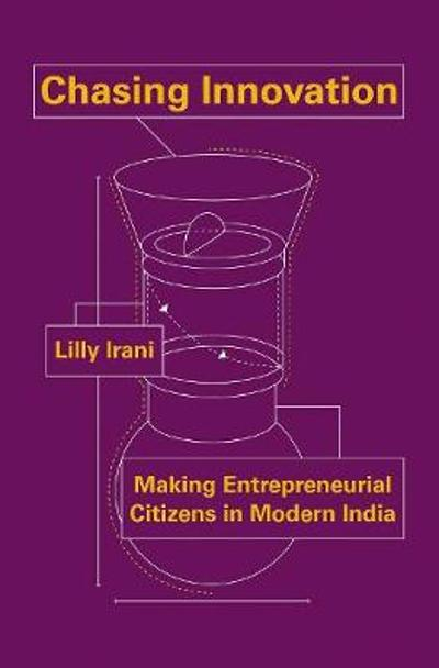 Chasing Innovation - Lilly Irani
