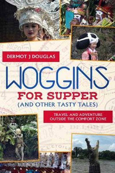 Woggins for Supper and Other Tasty Tales - Dermot Douglas