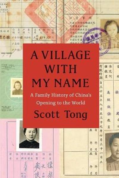 A Village with My Name - Scott Tong
