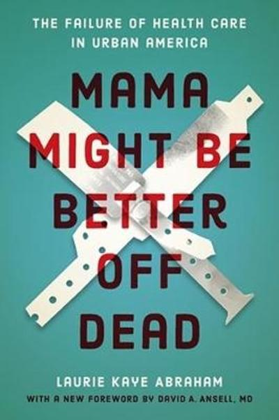 Mama Might Be Better Off Dead - Laurie Kaye Abraham