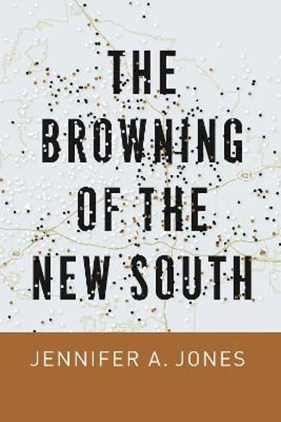 The Browning of the New South - Jennifer A Jones
