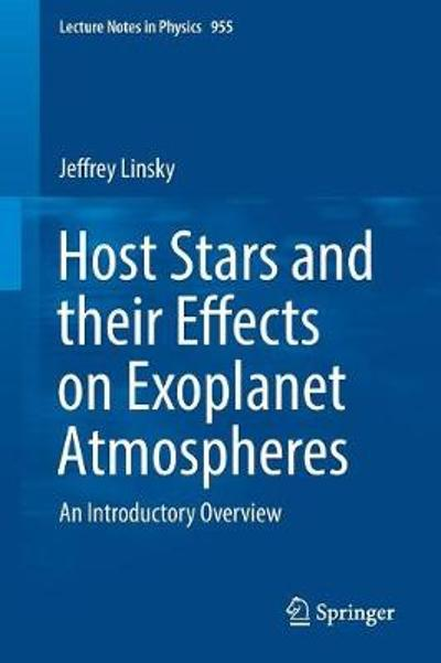 Host Stars and their Effects on Exoplanet Atmospheres - Jeffrey Linsky