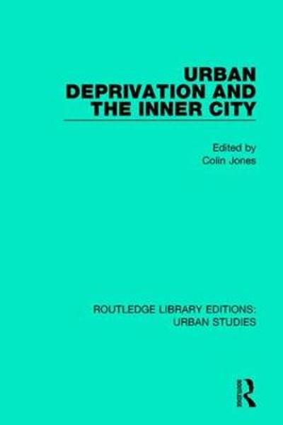 Urban Deprivation and the Inner City - Colin Jones