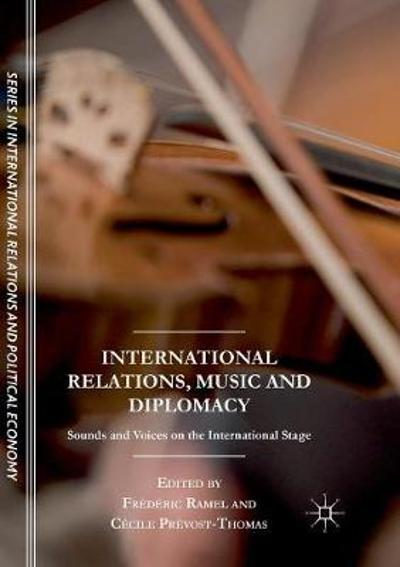 International Relations, Music and Diplomacy - Frederic Ramel