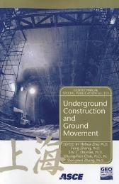 Underground Construction and Ground Movement - Hehua Zhu Zhang Feng Eric Drumm Chung Chin