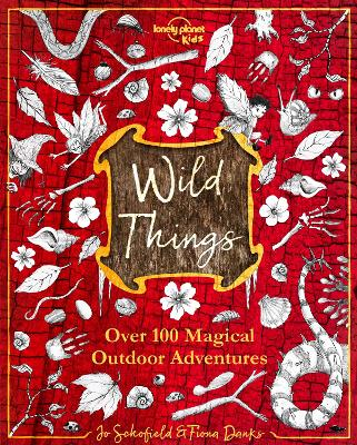 Wild Things - Lonely Planet Fiona Danks Jo Schofield