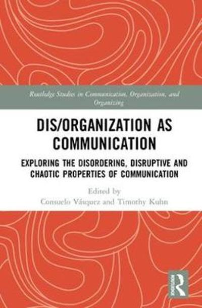 Dis/organization as Communication - Consuelo Vasquez