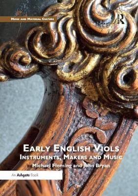 Early English Viols: Instruments, Makers and Music - John Bryan