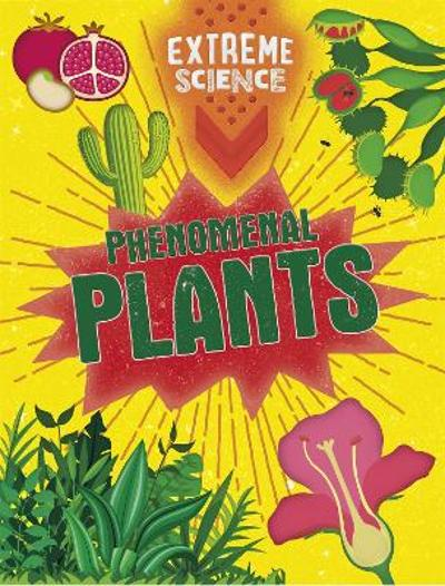 Extreme Science: Phenomenal Plants - Rob Colson