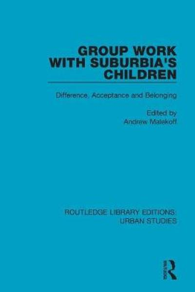 Group Work with Suburbia's Children - Andrew Malekoff