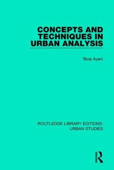 Concepts and Techniques in Urban Analysis - 'Bola Ayeni