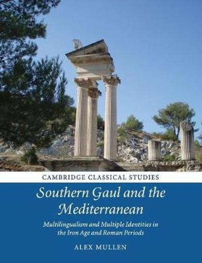 Southern Gaul and the Mediterranean - Alex Mullen