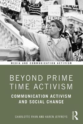 Beyond Prime Time Activism - Charlotte Ryan