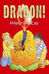 Dragon! - Hilary McKay Mike Phillips