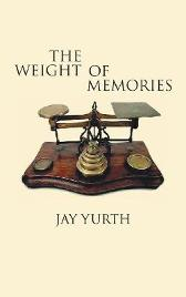 The Weight of Memories - Jay Yurth