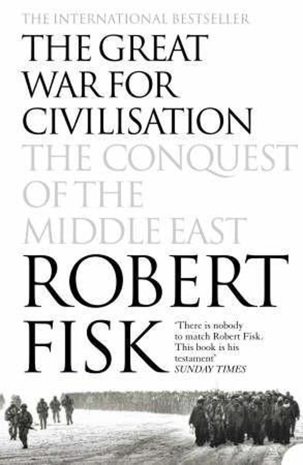 The great war for civilisation Robert Fisk Paperback