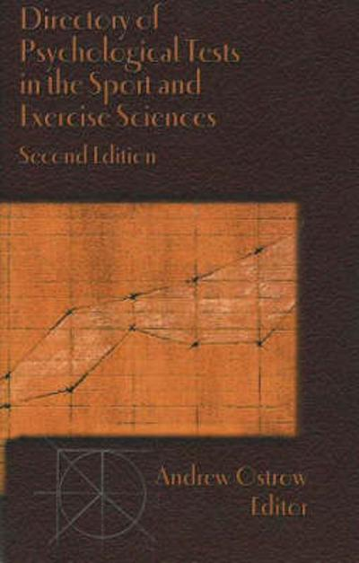 Directory of Psychological Tests in the Sport & Exercises Sciences, 2nd Edition - Andrew Ostrow