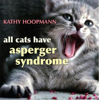 All Cats Have Asperger Syndrome - Kathy Hoopmann