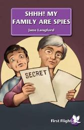 Shhh! My Family are Spies! - Jane Langford Bob Doucet