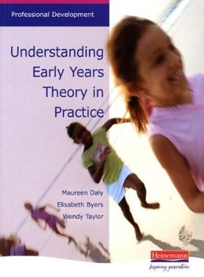 Understanding Early Years: Theory in Practice - Maureen Daly