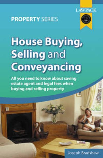 House Buying, Selling and Conveyancing - Joseph Bradshaw