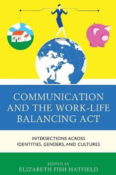 Communication and the Work-Life Balancing Act - Elizabeth Fish Hatfield