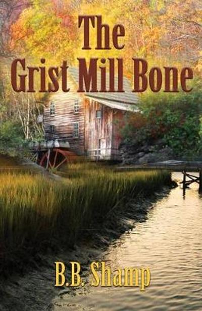 The Grist Mill Bone - B B Shamp