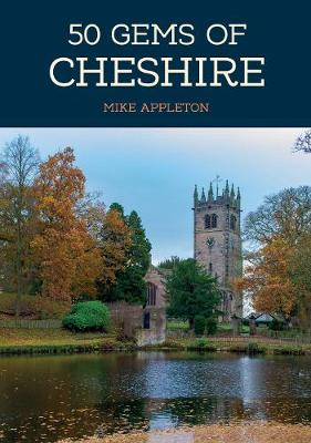 50 Gems of Cheshire - Mike Appleton