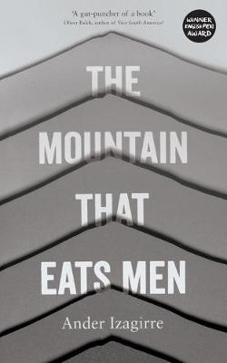 The Mountain that Eats Men - Ander Izagirre